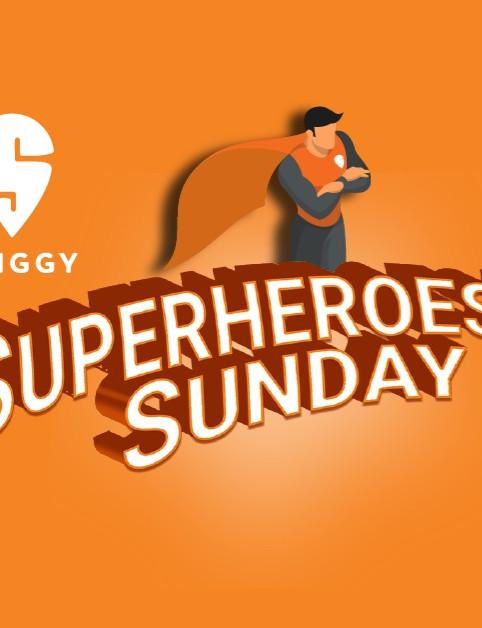 Swiggy Superheroes Sunday