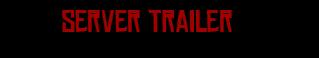 server trailer.png