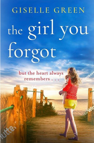 'The Girl You Forgot' by Giselle Green