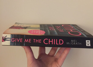 Review: 'Give Me the Child' by Mel McGrath