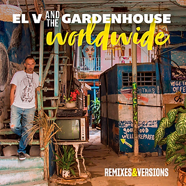 EL V AND THE GARDENHOUSE - WORLDWIDE