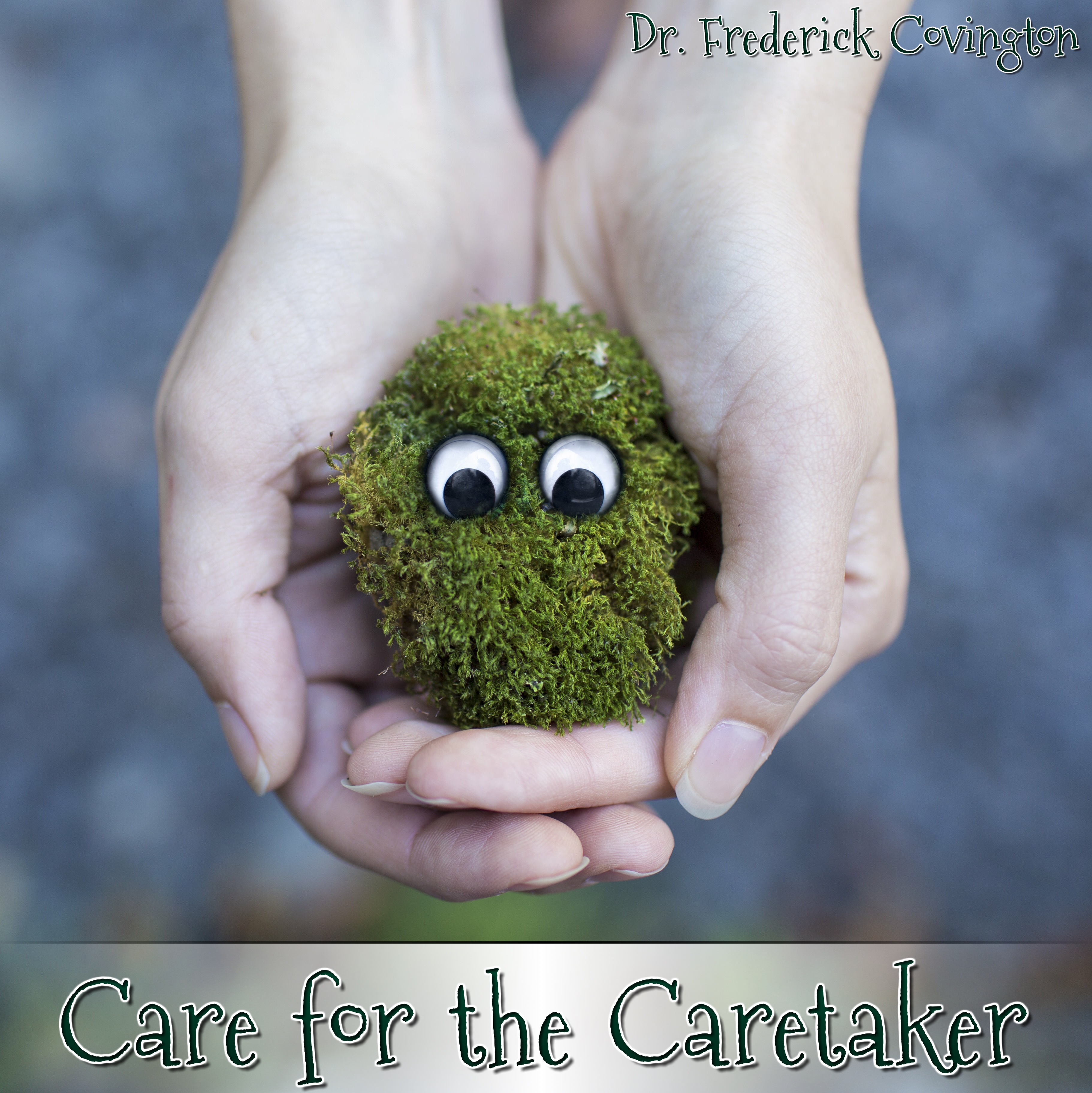 Care for the Caretaker