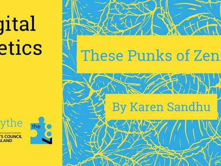 Digital Poetics #8 These Punks of Zenith: Karen Sandhu