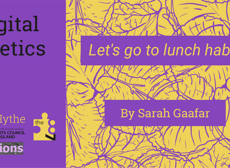 Digital Poetics #17 x F(r)ictions: Let's go to lunch, habibi by Sarah Gaafar