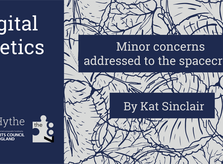 Digital Poetics #6 Minor concerns addressed to the spacecraft: Kat Sinclair