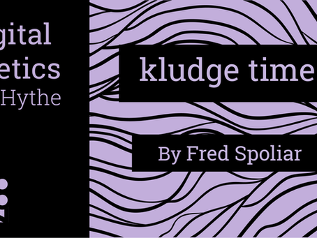 Digital Poetics 2.3 kludge time: Fred Spoliar