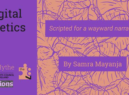Digital Poetics #15 x F(r)ictions: scripted for a wayward narrative by Samra Mayanja
