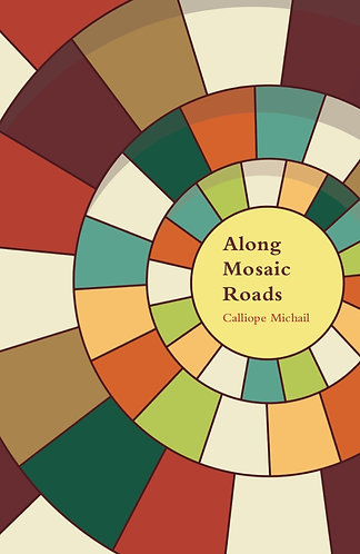 Calliope Michail: Along Mosaic Roads