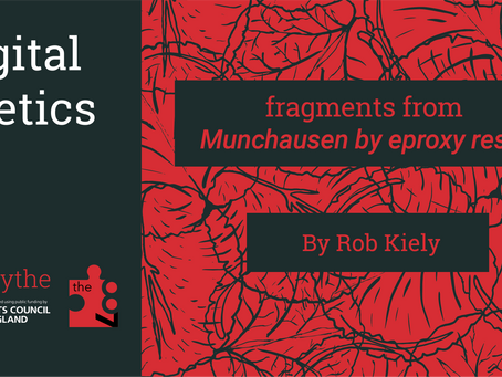 Digital Poetics #4 fragments from Munchausen by eproxy resin: Rob Kiely
