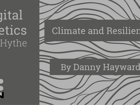 Digital Poetics 2.5 Climate and Resilience: Danny Hayward