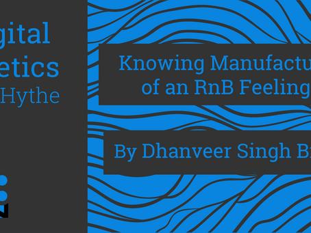 Digital Poetics 2.4 x darkmatter: Knowing Manufacture of an RnB Feeling by Dhanveer Singh Brar