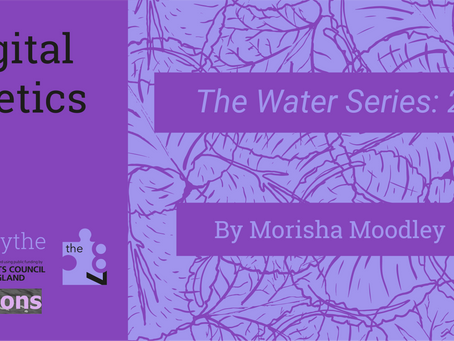 Digital Poetics #23 x F(r)ictions: Water Series: 2 by Morisha Moodley