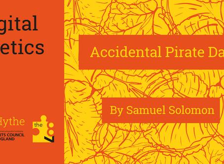 Digital Poetics #12 Accidental Pirate Day: Samuel Solomon