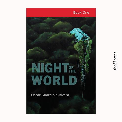 Oscar Guardiola-Rivera: Night of the World: Book One