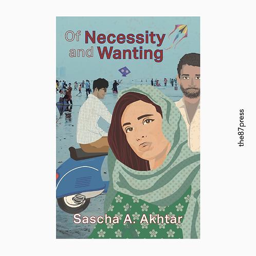 Sascha A. Akhtar: Of Necessity & Wanting