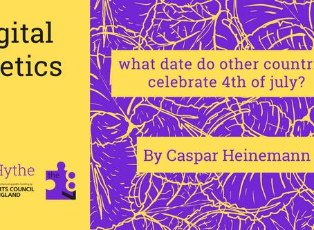 Digital Poetics #10 what date do other countries celebrate 4th of july? : Caspar Heinemann