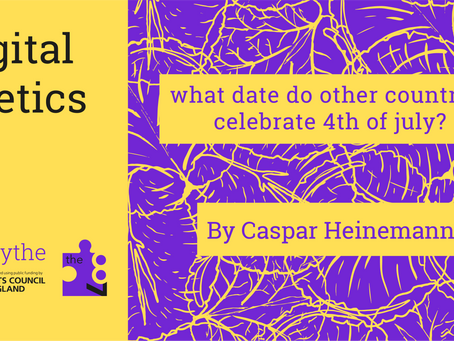 Digital Poetics #10 what date do other countries celebrate 4th of july? : Caspar Heinemann