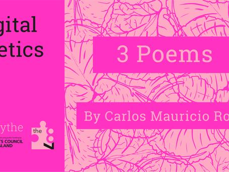 Digital Poetics: 3 Poems by Carlos Mauricio Rojas