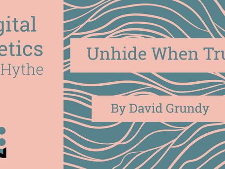Digital Poetics 2.1 Unhide When True: David Grundy