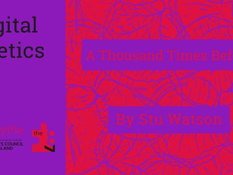 Digital Poetics #33 A Thousand Times Before by Stu Watson