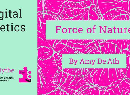 Digital Poetics #18 Force of Nature: Amy De'Ath