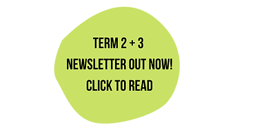 TERM 2 + 3 Newsletter Out Now Click to r