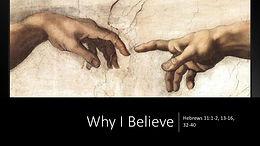January 13, 2019 - Why I Believe
