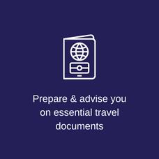 Prepare & advise you on essential travel