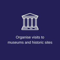 Organise visits to museums & historic si