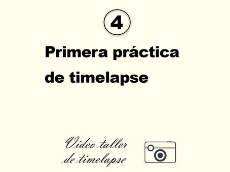 4. Primera práctica de timelapse