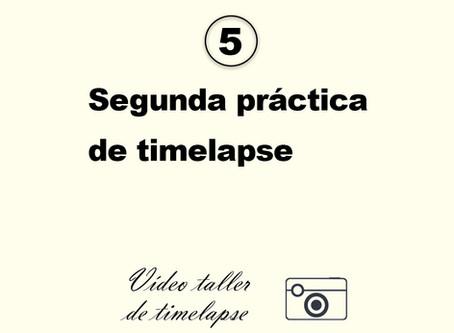 5. Segunda práctica de timelapse