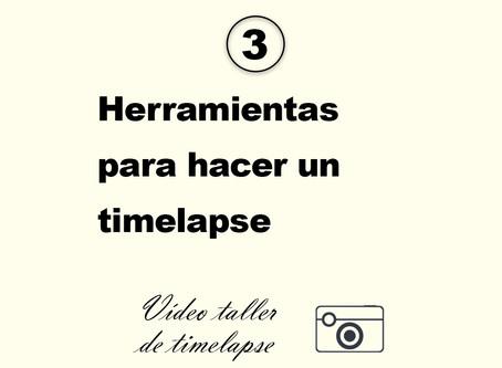 3. Herramientas para hacer un timelapse
