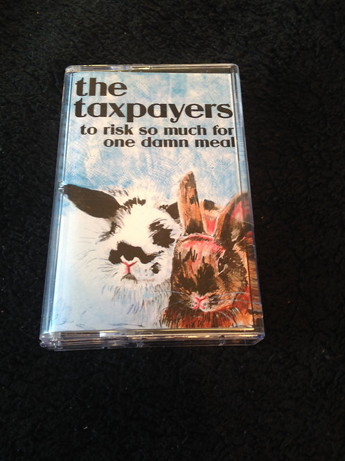 The Taxpayers - To Risk So Much For One Damn Meal