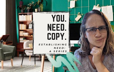 You NEED Copy: Establishing Need
