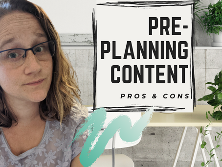 Pros & Cons to Planning Your Content Ahead