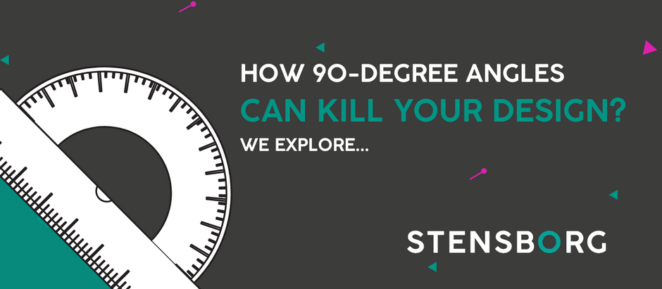How 90-Degree Angles Can Kill Your Design