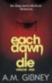 Each Dawn I Die_ Volume One