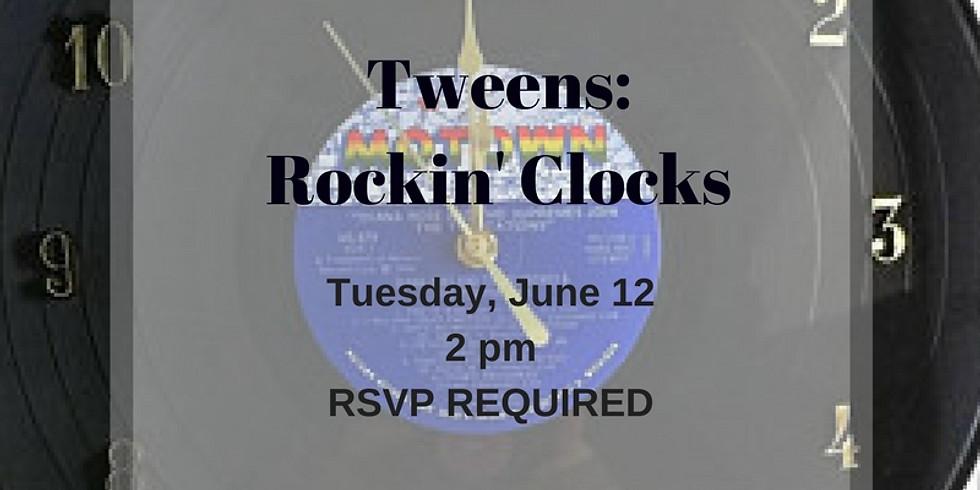 Tweens: Rockin' Clocks
