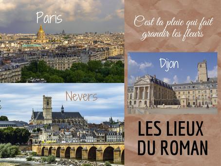 Paris, Nevers, Dijon : le choix du lieu de mon nouveau roman
