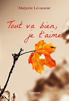 """""""Tout va bien, je t'aime"""" : sortie le 16 septembre !!!"""