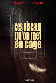 Ces oiseaux qu'on met en cage