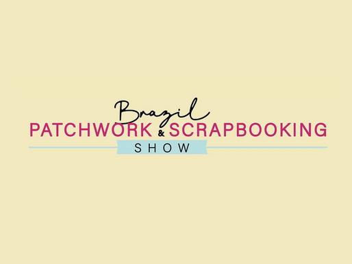 Brazil Patchwork and Scrapbooking Show - como foi!