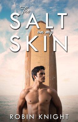 THE SALT ON MY SKIN