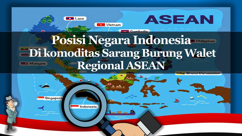 Posisi Indonesia di regional Asean