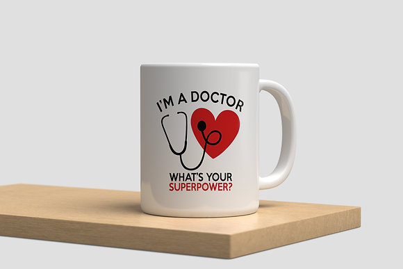 Lastwave I'M a Doctor, what is your superpower?  - 11oz Ceramic Coffee Mugs