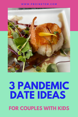 Three Pandemic Date Ideas for Couples with Kids