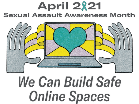 Building Safe Online Spaces During Sexual Assault Awareness Month