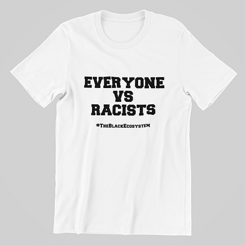 Everyone VS Racists Unisex Tee