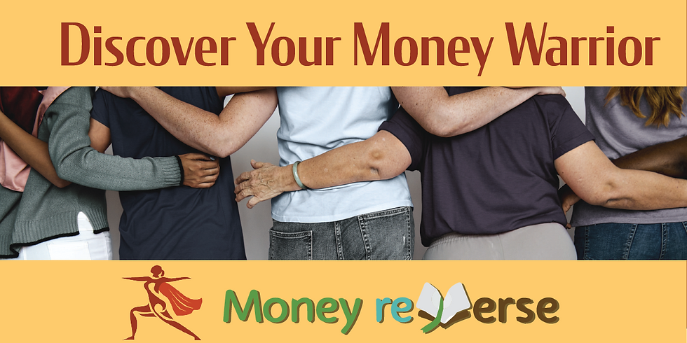 Discover Your Money Warrior - May 6 &13