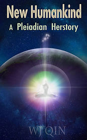 New Humankind A Pleiadian Herstory 2020